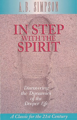 9781600660894: In Step with the Spirit: Discovering the Dynamics of the Deeper Life (Classic for the 21st Century)