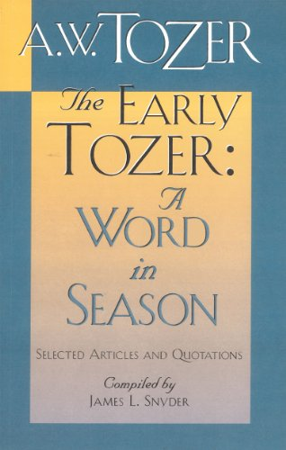 9781600661020: The Early Tozer: A Word in Season: Selected Articles and Quotations