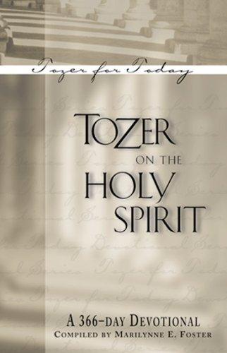 Tozer on the Holy Spirit: A 366-Day Devotional (Tozer for Today): A. W. Tozer