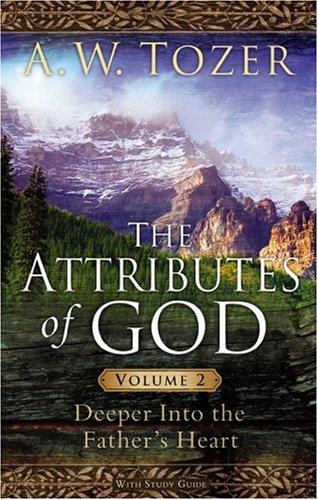 The Attributes of God Volume 2 with: Tozer, A. W.