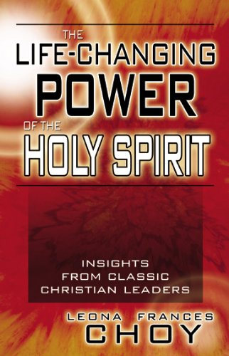 The Life-Changing Power of the Holy Spirit: Choy, Leona Frances