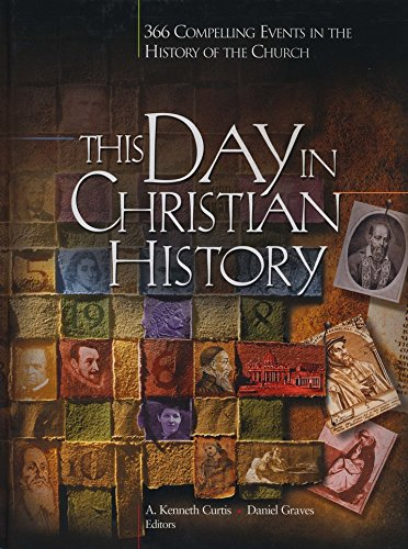9781600661594: This Day in Christian History: 366 Compelling Events in the History of the Church