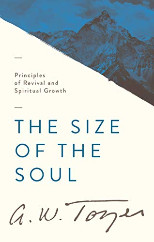 9781600661624: The Size of the Soul: Principles of Revival and Spiritual Growth