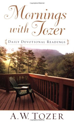 Mornings with Tozer: Daily Devotional Readings: A. W. Tozer