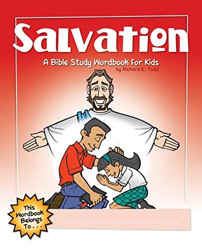 Salvation: A Bible Study Wordbook for Kids: Todd, Richard E.