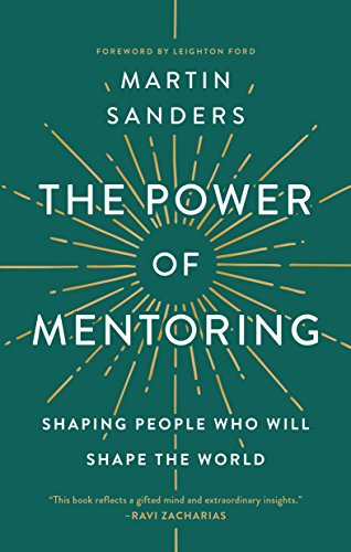 9781600662355: The Power of Mentoring: Shaping People Who will Shape the World
