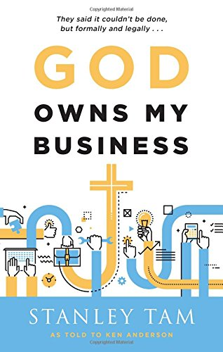 9781600663406: God Owns My Business: They Said It Couldn't Be Done, But Formally and Legally...