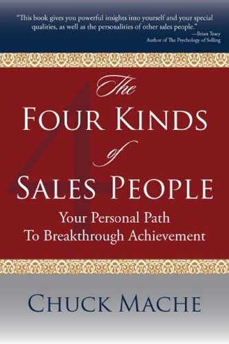 9781600700095: The Four Kinds of Sales People: Your Personal Path to Breakthrough Achievement