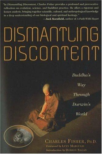 Dismantling Discontent: Buddha's Way Through Darwin's World: Fisher, Dr. Charles