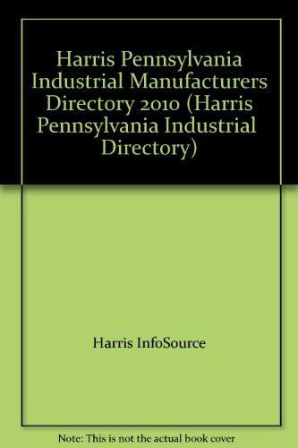 9781600731730: Harris Pennsylvania Industrial Manufacturers Directory 2010 (Harris Pennsylvania Industrial Directory)