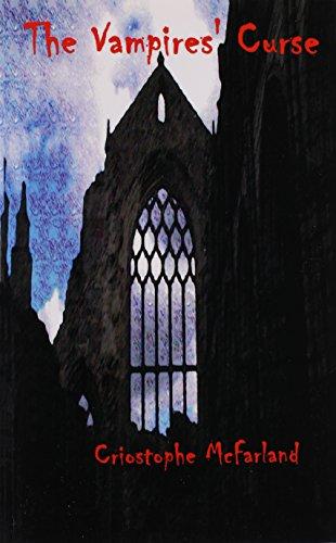 The Vampires' Curse: Criostophe McFarland