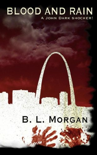 Blood and Rain: **Signed**: Morgan, B.L.