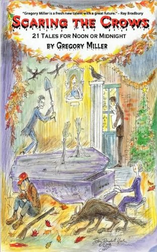 9781600761478: Scaring the Crows: 21 Tales for Noon or Midnight