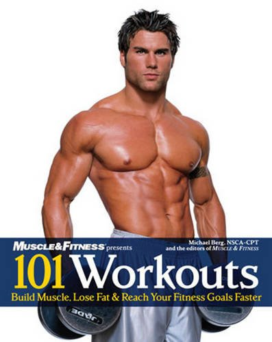 9781600780240: 101 Workouts: Build Muscle, Lose Fat & Reach Your Fitness Goals Faster