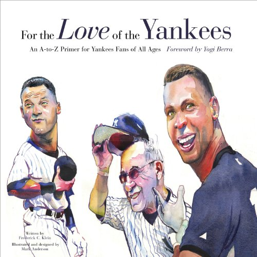 9781600780868: For the Love of the Yankees: An A-to-Z Primer for Yankees Fans of All Ages
