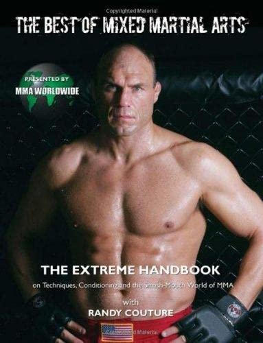 9781600780882: The Best of Mixed Martial Arts: The Extreme Handbook on Techniques, Conditioning and the Smash-Mouth World of MMA