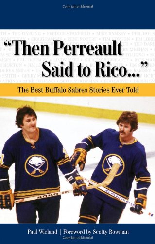 9781600780950: Then Perreault Said to Rico: The Best Buffalo Sabres Stories Ever Told (Best Sports Stories Ever Told the Best Sports Stories Ever T) with CD
