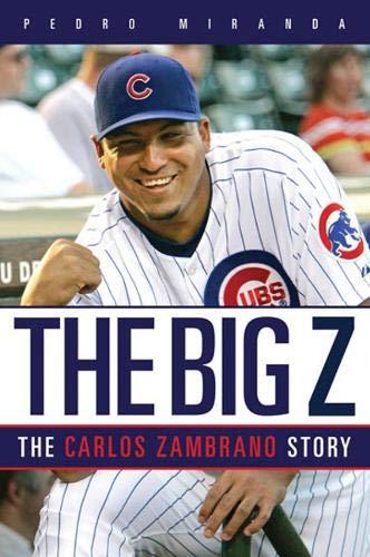 9781600780967: The Big Z: The Carlos Zambrano Story