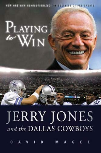 9781600781247: Playing to Win: Jerry Jones and the Dallas Cowboys