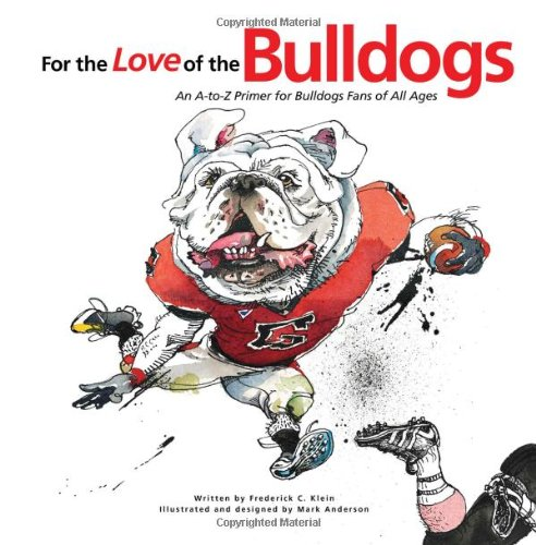 9781600781353: For the Love of the Bulldogs: An A-to-Z Primer for Bulldogs Fans of All Ages