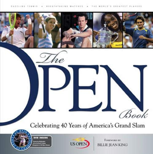 The Open Book: Celebrating 40 Years of America's Grand Slam [With DVD] (Hardcover): United ...