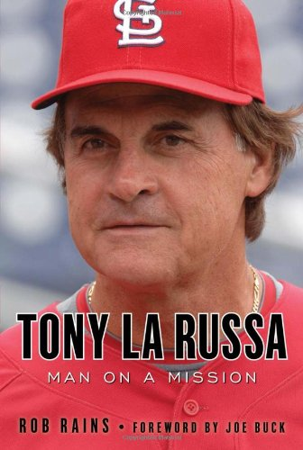 Tony La Russa: Man on a Mission