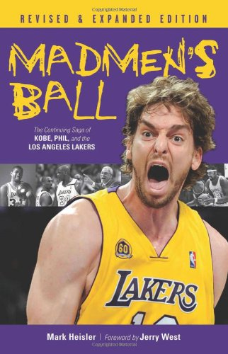 9781600781988: Madmen's Ball: The Continuing Saga of Kobe, Phil, and the Los Angeles Lakers