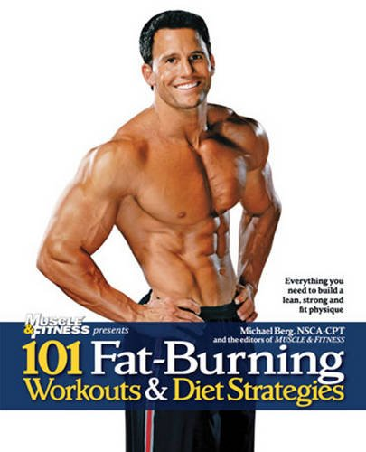 101 Fat-Burning Workouts & Diet Strategies For: Berg NSCA-CPT, Michael