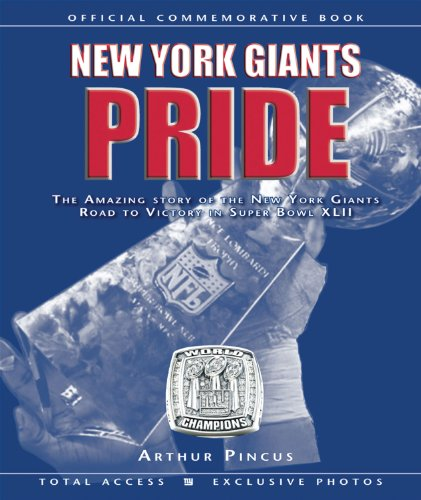 9781600782169: New York Giants Pride: The Amazing Story of the New York Giants Road to Victory in Super Bowl XLII