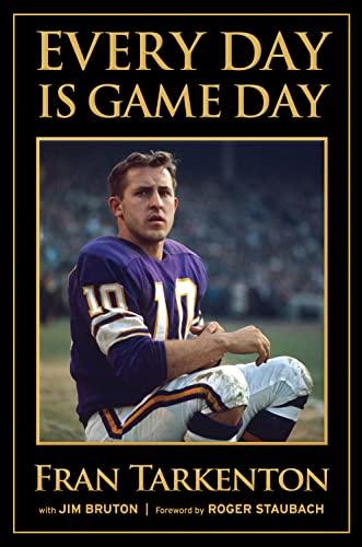 Every Day is Game Day: Tarkenton, Fran; Bruton, Jim