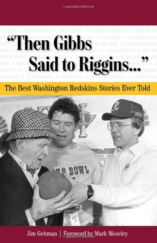 9781600782701: Then Gibbs Said to Riggins.: The Best Washington Redskins Stories Ever Told (Best Sports Stories Ever Told)