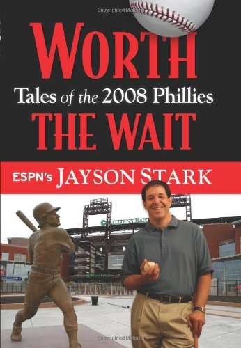 9781600782732: Worth the Wait: Tales of the Phillies 2008 Championship Season