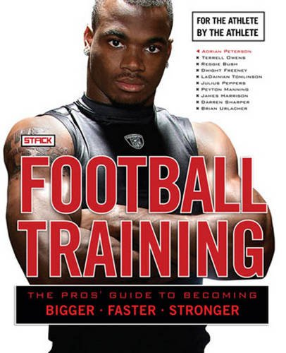 9781600782800: Football Training: The Pros' Guide to Becoming Bigger, Faster, Stronger