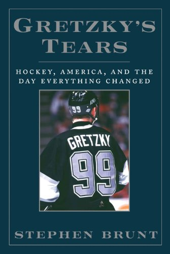 9781600783043: Gretzky's Tears: Hockey, America and the Day Everything Changed