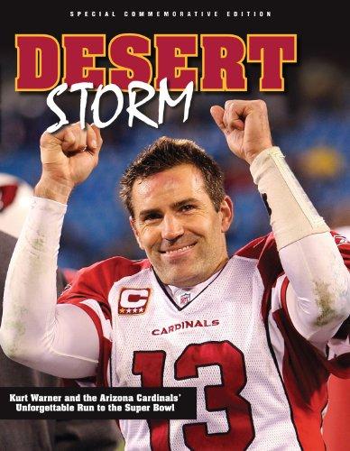 9781600783050: Desert Storm: Kurt Warner and the Arizona Cardinals' Unforgettable Run to the Super Bowl