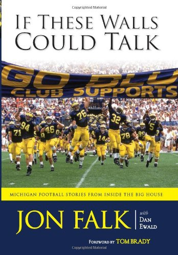 9781600783302: If These Walls Could Talk: Michigan Football Stories from the Big House