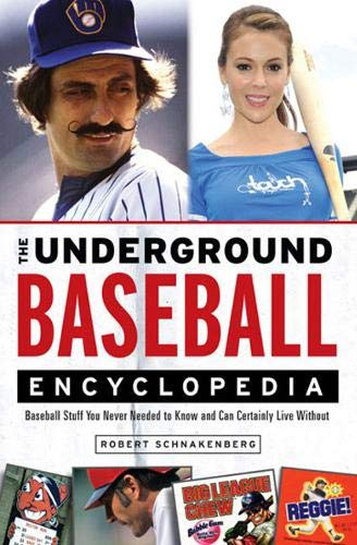 9781600783319: The Underground Baseball Encyclopedia: Baseball Stuff You Never Needed to Know and Can Certainly Live Without