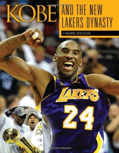 Kobe and the New Lakers' Dynasty: Heisler, Mark