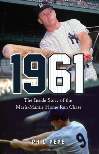 9781600783906: 1961*: The Inside Story of the Maris-Mantle Home Run Chase (Rough Cut)