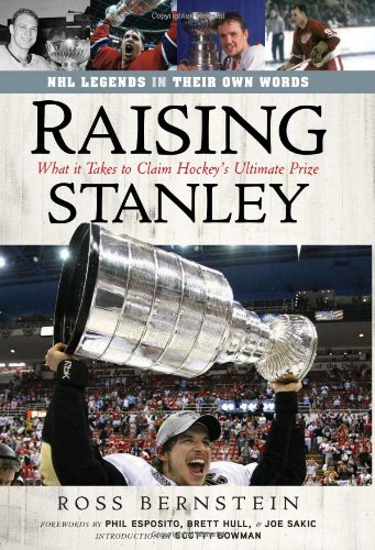 Raising Stanley: What It Takes to Claim Hockey's Ultimate Prize (1600783937) by Ross Bernstein
