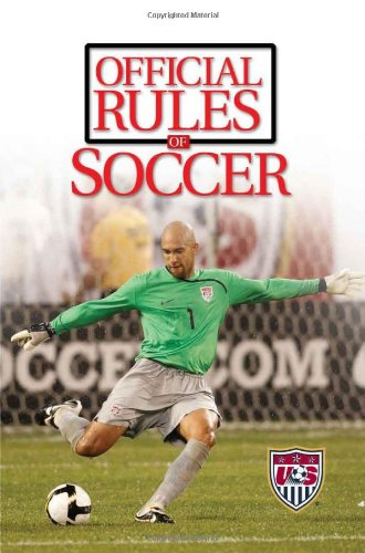 2010 Official Rules of Soccer: U. S. Soccer