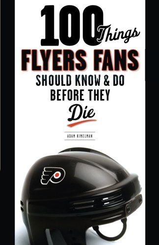 9781600783968: 100 Things Flyers Fans Should Know & Do Before They Die (100 Things...Fans Should Know)