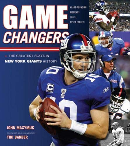 Game Changers: New York Giants: The Greatest Plays in New York Giants History: Maxymuk, John