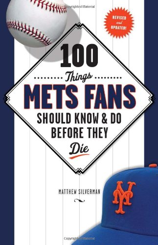 9781600784248: 100 Things Mets Fans Should Know & Do Before They Die (100 Things...Fans Should Know)