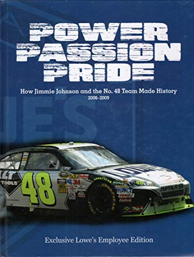 9781600784279: Power, Passion, Pride: How Jimmie Johnson and the No. 48 Team Made History, 2006-2009