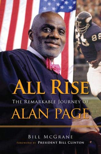 All Rise: The Remarkable Journey of Alan Page: McGrane, Bill with an Introduction by Bill Clinton