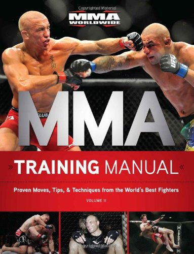 9781600785054: MMA Training Manual: Proven Moves, Tips, & Techinques from the World's Best Fighters, Volume II: 2