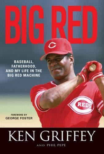 9781600785443: Big Red: Baseball, Fatherhood, and My Life in the Big Red Machine