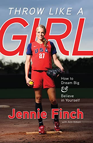 9781600785603: Throw Like a Girl: How to Dream Big & Believe in Yourself