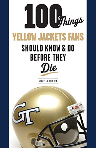 9781600785740: 100 Things Yellow Jackets Fans Should Know & Do Before They Die (100 Things...Fans Should Know)